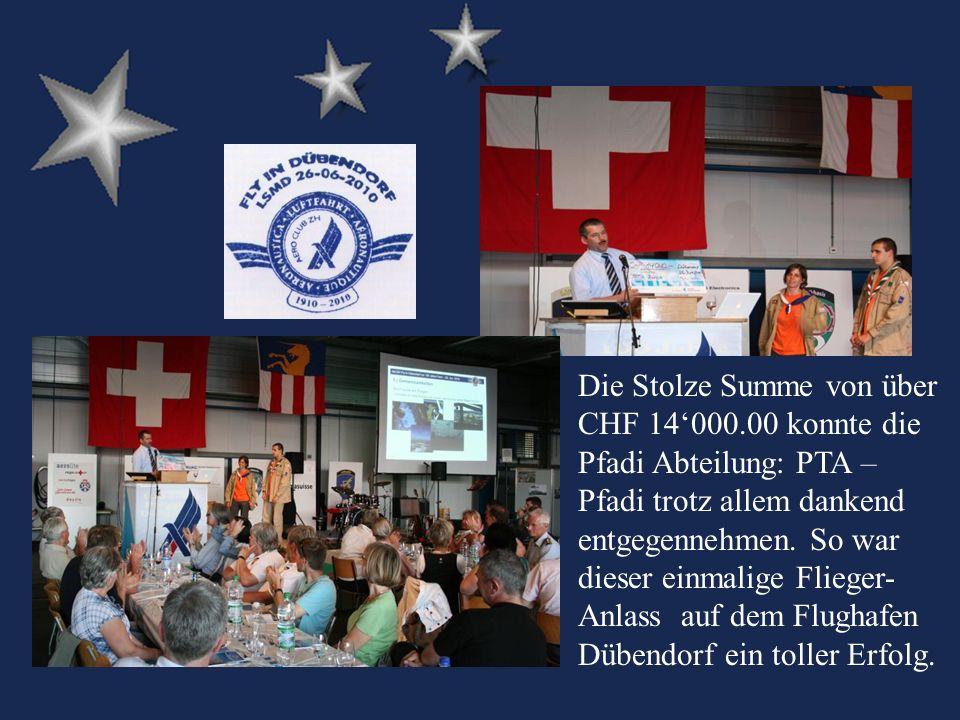 Die Stolze Summe von über CHF 14000.00 konnte die Pfadi Abteilung: PTA – Pfadi trotz allem dankend entgegennehmen.