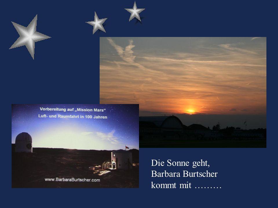 Die Sonne geht, Barbara Burtscher kommt mit ………