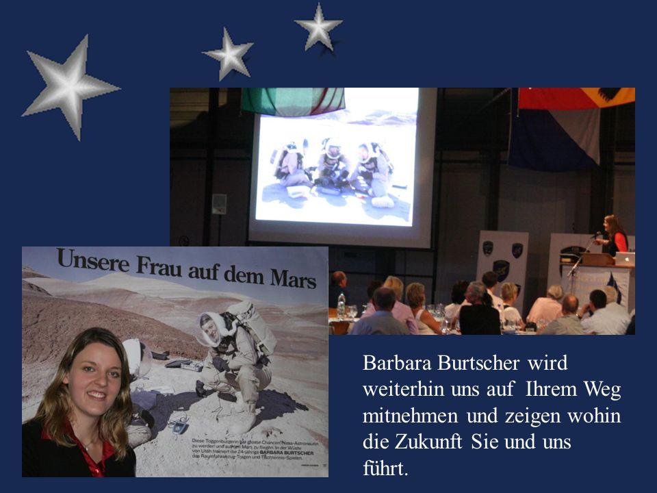 Barbara Burtscher wird weiterhin uns auf Ihrem Weg mitnehmen und zeigen wohin die Zukunft Sie und uns führt.