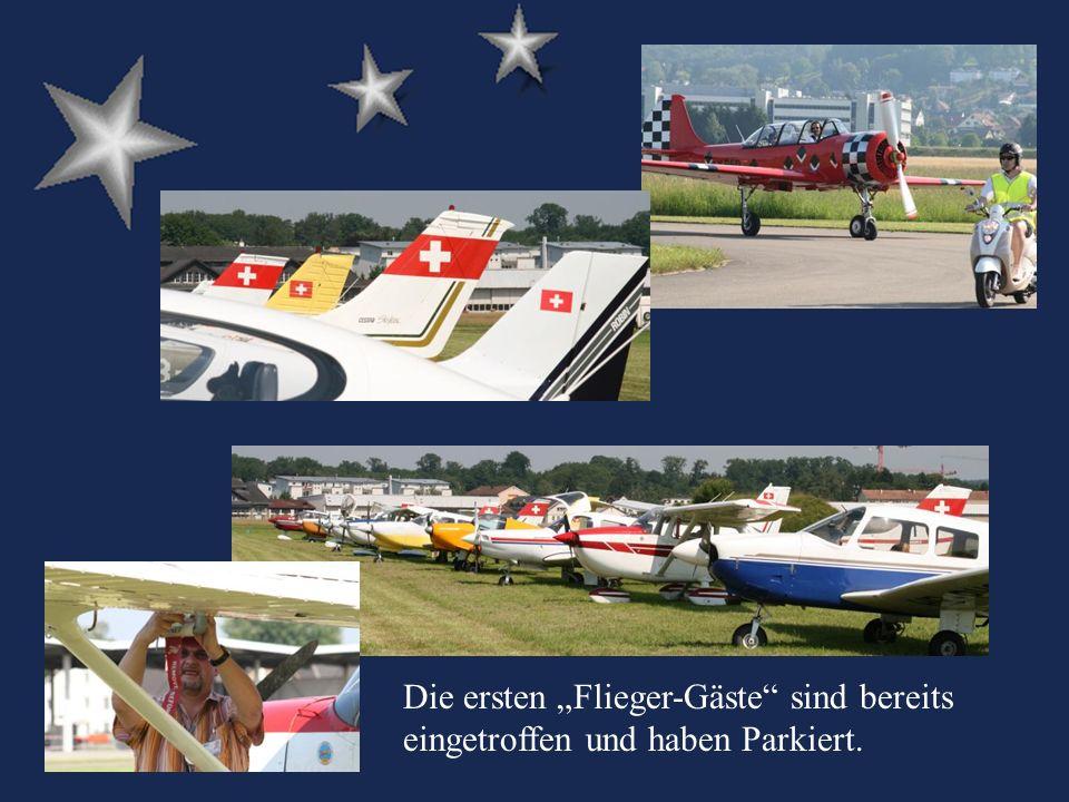 Die ersten Flieger-Gäste sind bereits eingetroffen und haben Parkiert.