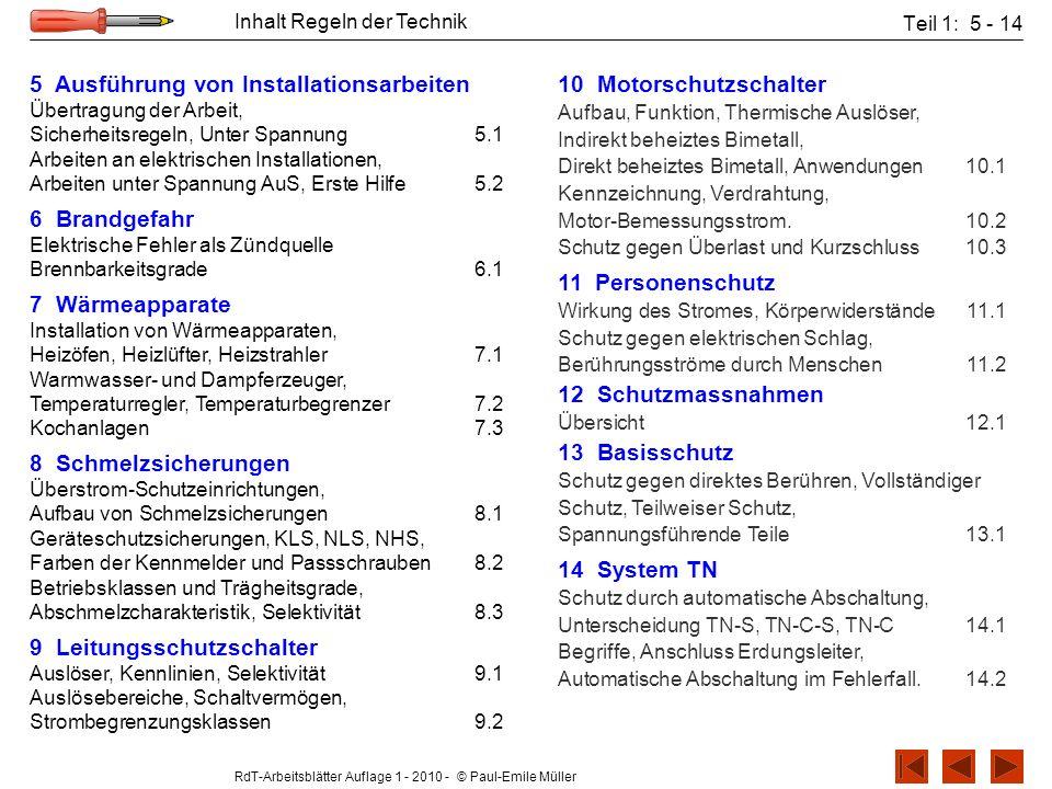 RdT-Arbeitsblätter Auflage 1 - 2010 - © Paul-Emile Müller Inhalt Regeln der Technik Teil 1: 5 - 14 5 Ausführung von Installationsarbeiten Übertragung