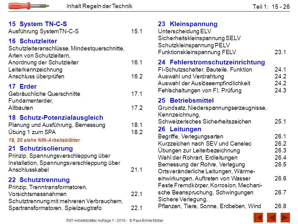 RdT-Arbeitsblätter Auflage 1 - 2010 - © Paul-Emile Müller Inhalt Regeln der Technik 15 System TN-C-S Ausführung SystemTN-C-S15.1 16 Schutzleiter Schut