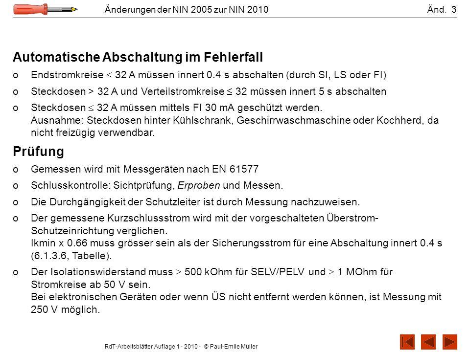 RdT-Arbeitsblätter Auflage 1 - 2010 - © Paul-Emile Müller Änderungen der NIN 2005 zur NIN 2010 Änd. 3 Automatische Abschaltung im Fehlerfall oEndstrom
