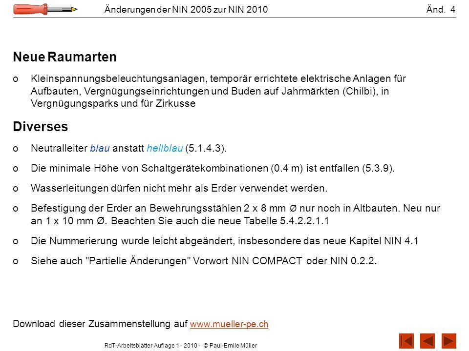 RdT-Arbeitsblätter Auflage 1 - 2010 - © Paul-Emile Müller Änderungen der NIN 2005 zur NIN 2010 Änd. 4 Neue Raumarten oKleinspannungsbeleuchtungsanlage