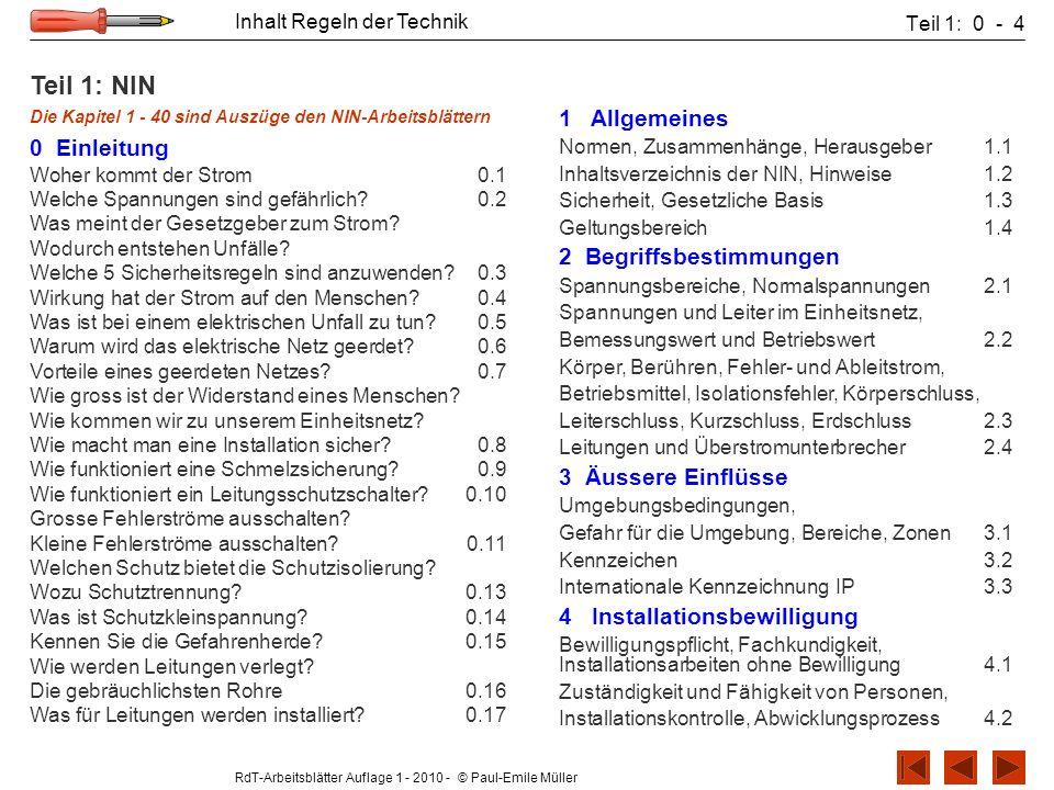 RdT-Arbeitsblätter Auflage 1 - 2010 - © Paul-Emile Müller Inhalt Regeln der Technik Teil 1: 0 - 4 Teil 1: NIN Die Kapitel 1 - 40 sind Auszüge den NIN-