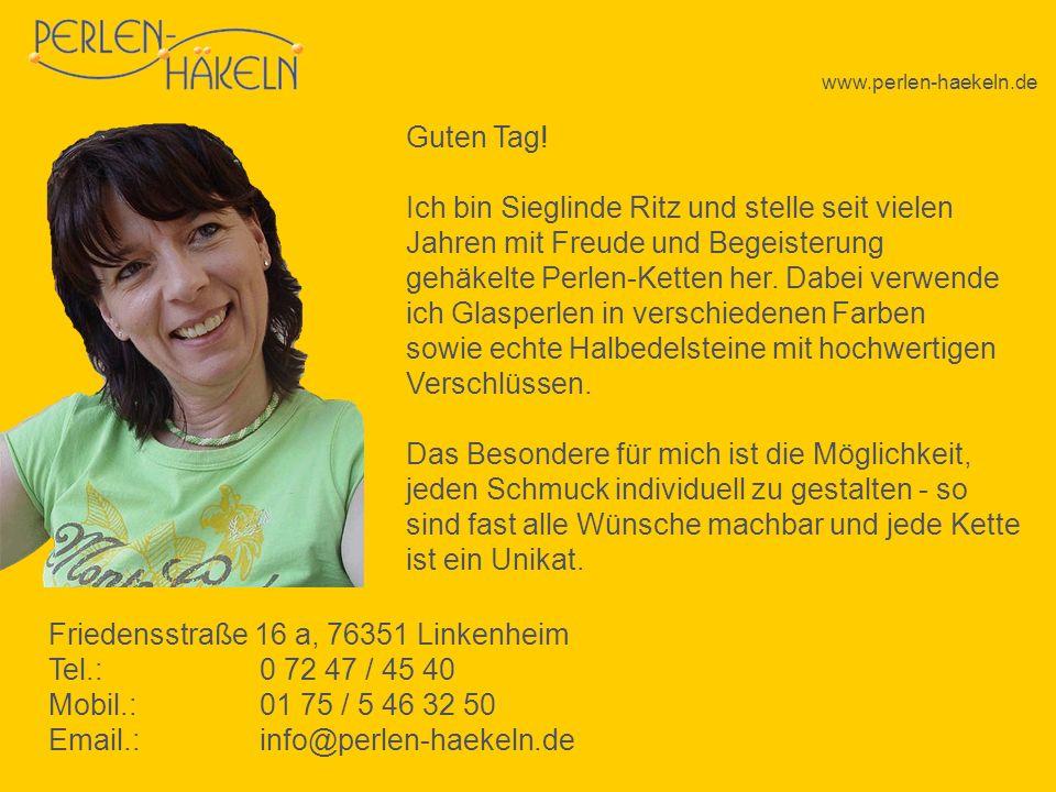 www.perlen-haekeln.de Guten Tag! Ich bin Sieglinde Ritz und stelle seit vielen Jahren mit Freude und Begeisterung gehäkelte Perlen-Ketten her. Dabei v