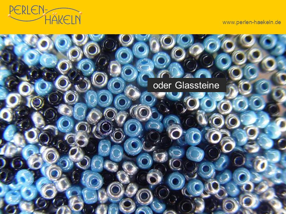 www.perlen-haekeln.de oder Glassteine