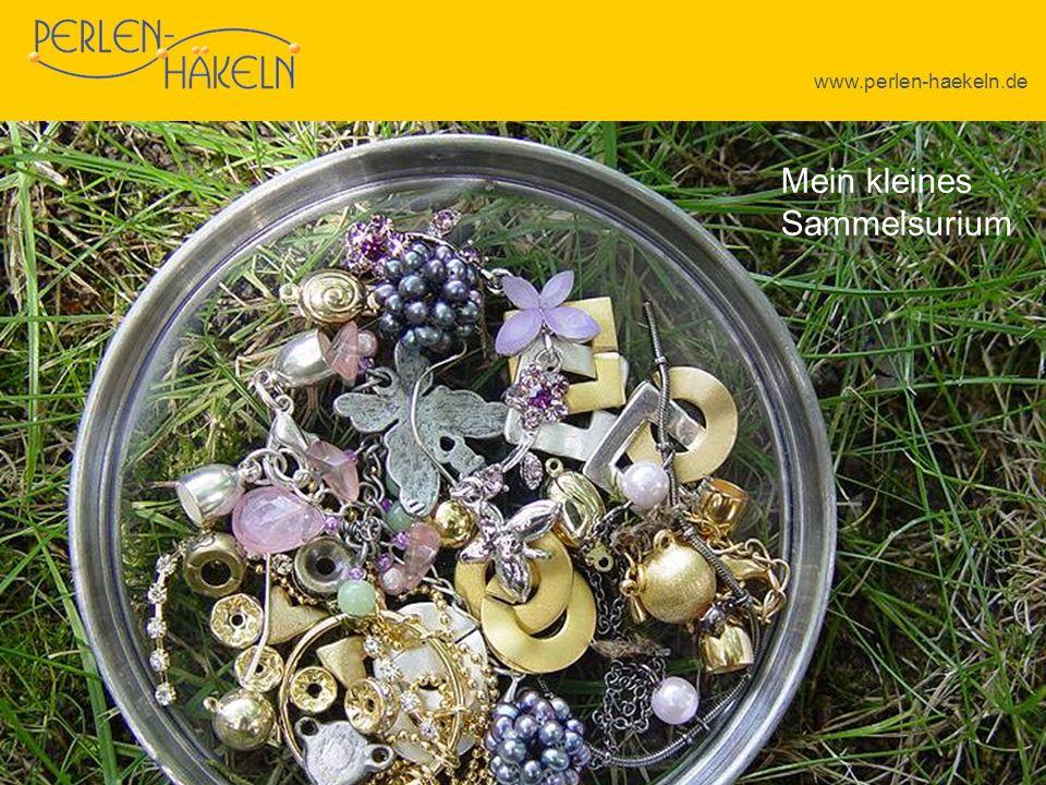 www.perlen-haekeln.de Mein kleines Sammelsurium