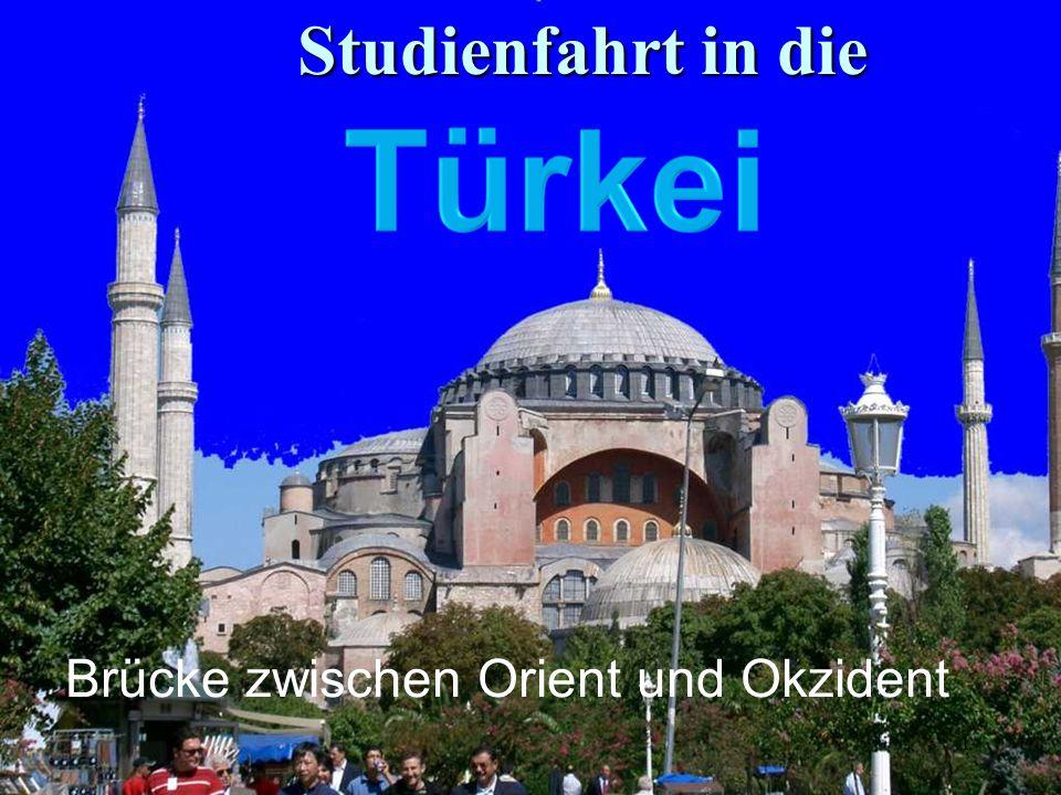1 Brücke zwischen Orient und Okzident Studienfahrt in die