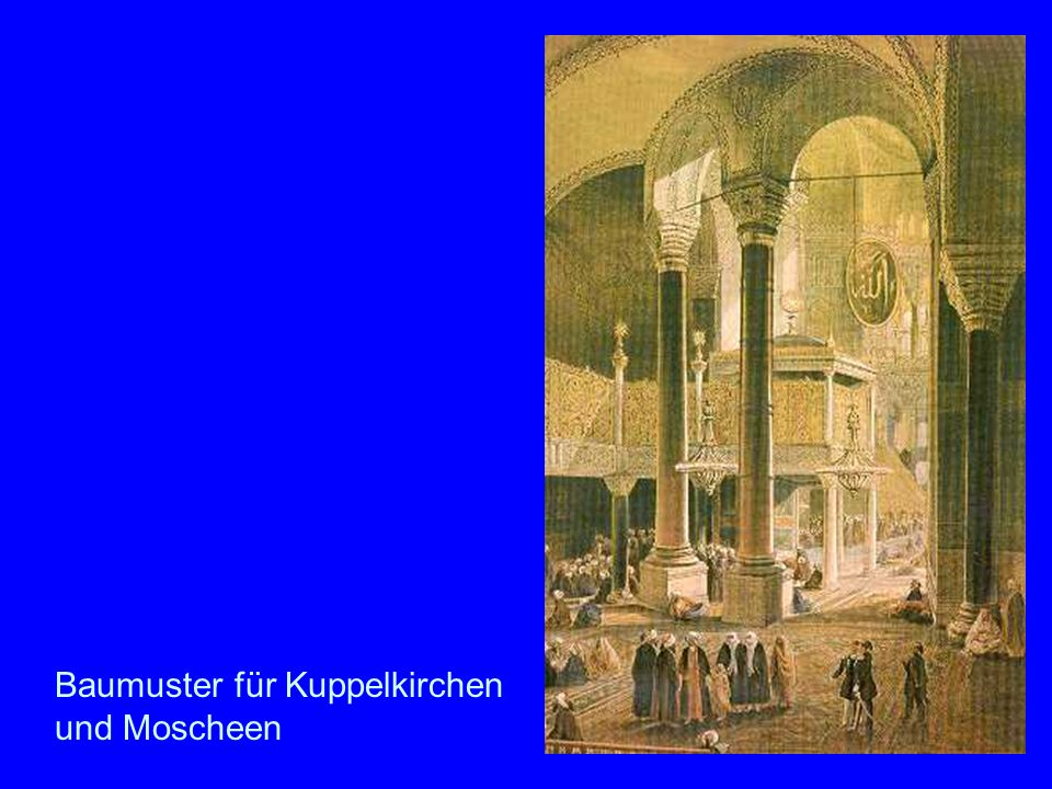 10 Hagia Sofia Baumuster für Kuppelkirchen und Moscheen