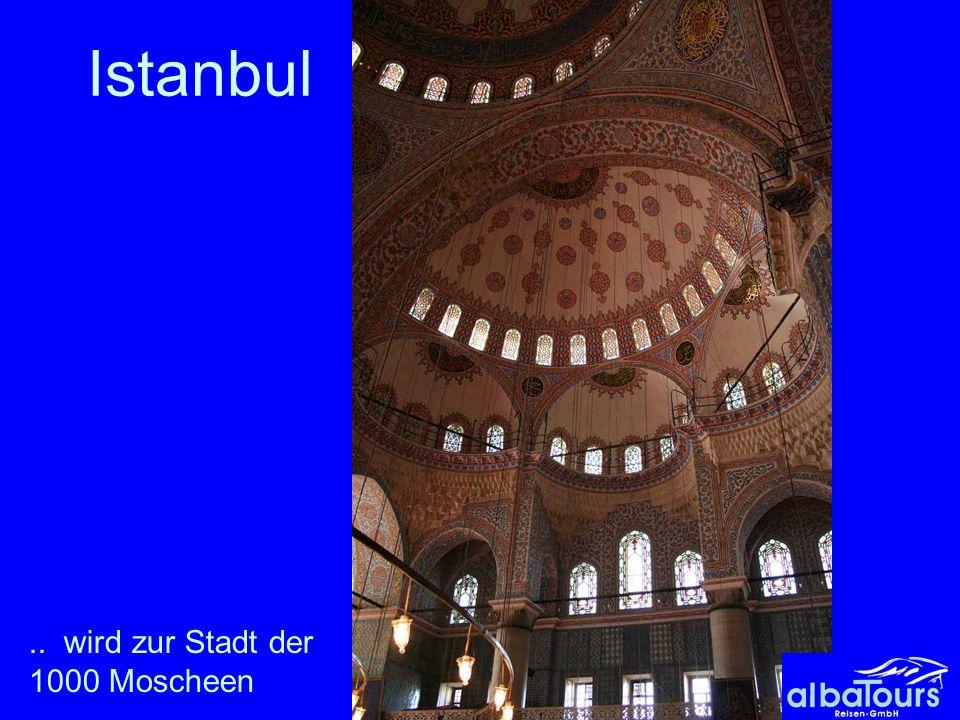 14.. wird zur Stadt der 1000 Moscheen Istanbul