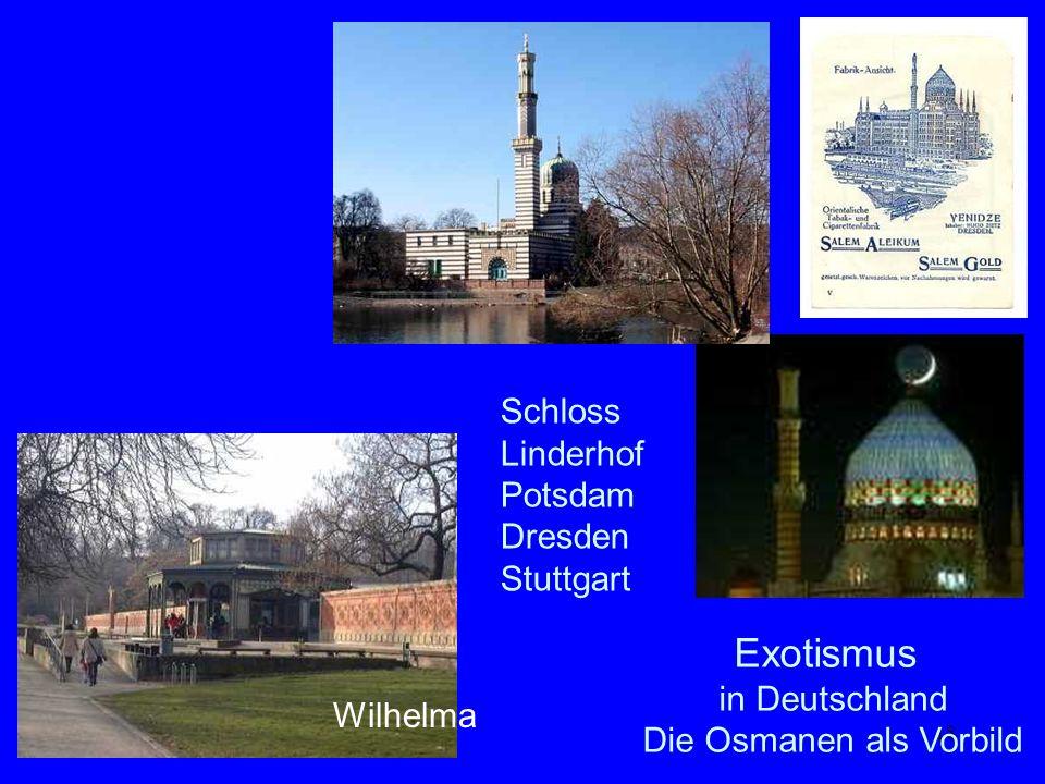 18 Exotismus in Deutschland Die Osmanen als Vorbild Schloss Linderhof Potsdam Dresden Stuttgart Wilhelma