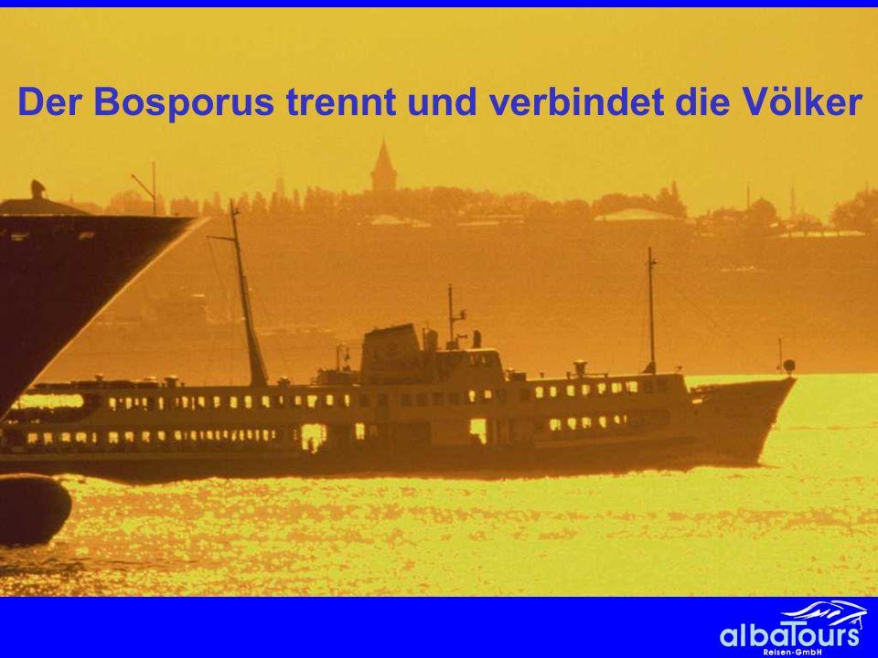 2 Bosporus Der Bosporus trennt und verbindet die Völker