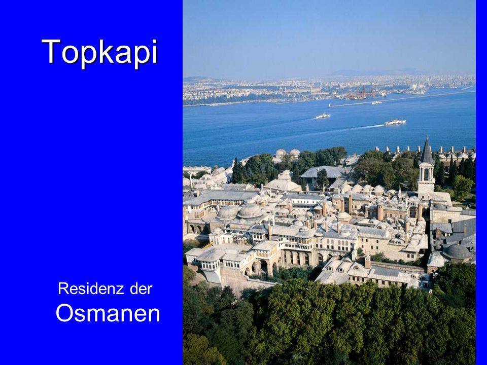 21 Topkapi Residenz der Osmanen