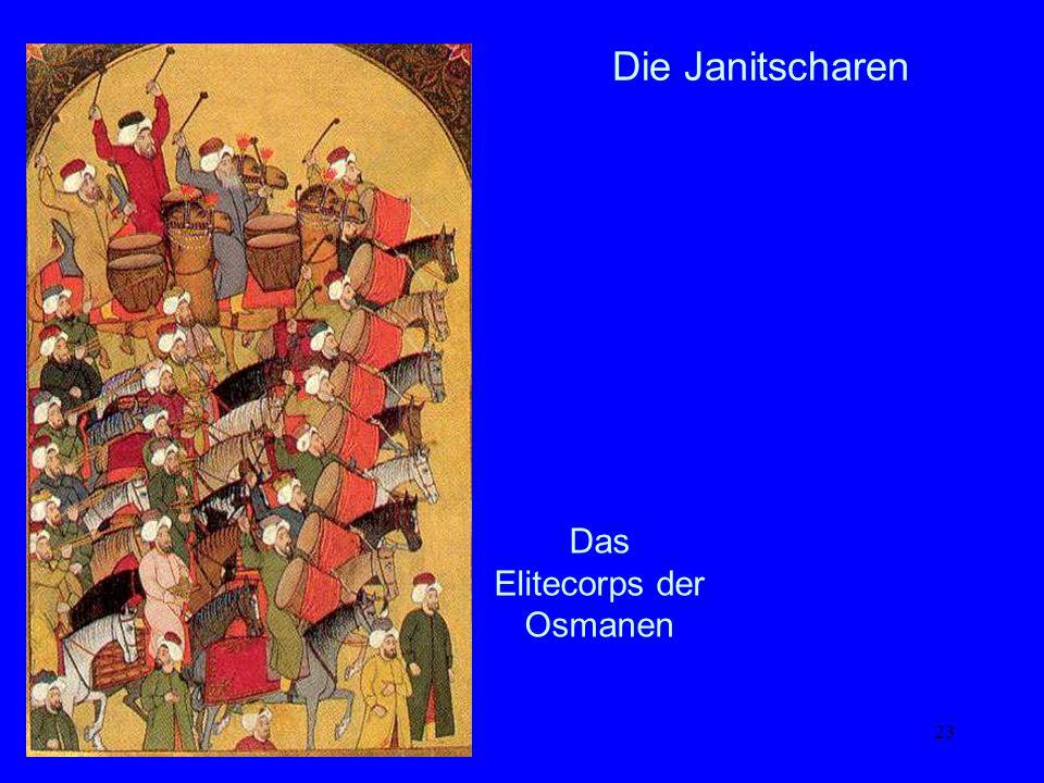 23 Die Janitscharen Das Elitecorps der Osmanen