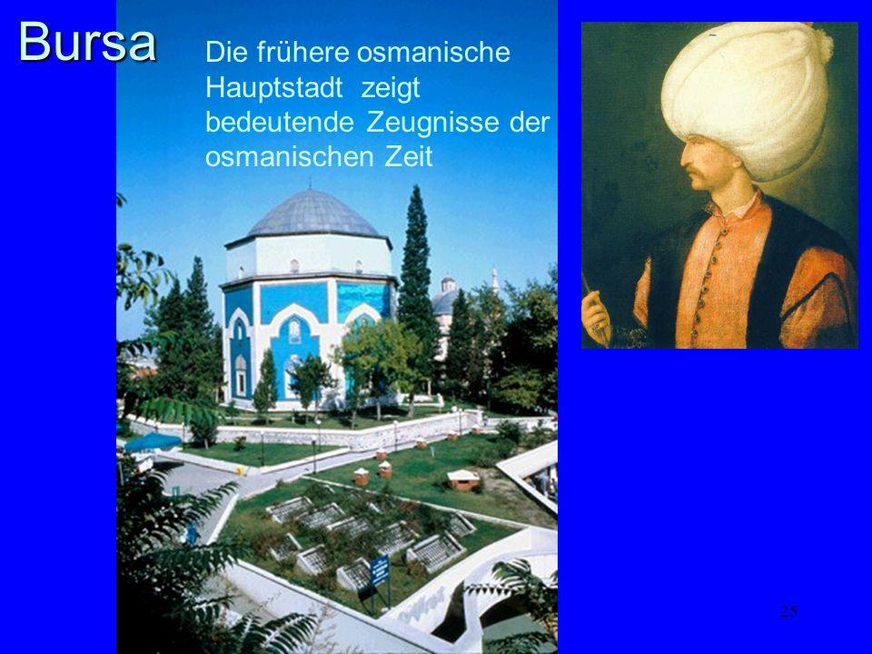 25 Die frühere osmanische Hauptstadt zeigt bedeutende Zeugnisse der osmanischen ZeitBursa