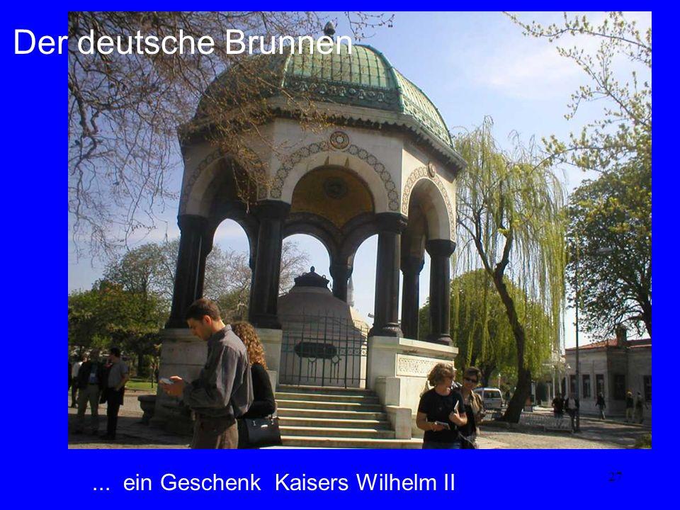 27... ein Geschenk Kaisers Wilhelm II Der deutsche Brunnen