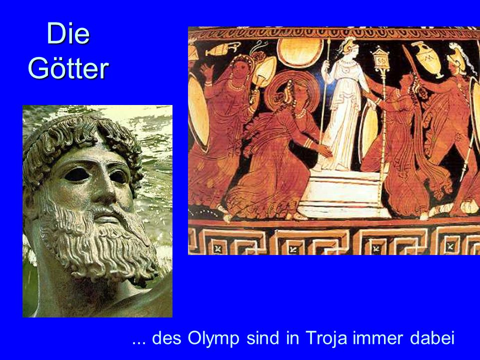 34... des Olymp sind in Troja immer dabei Die Götter