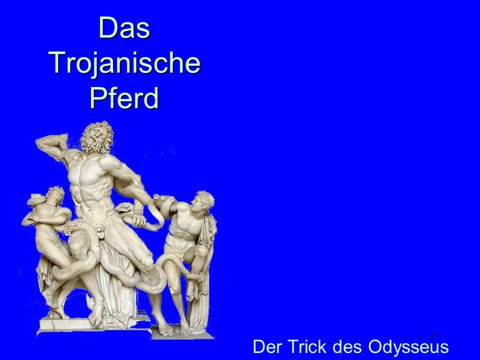37 Das Trojanische Pferd Der Trick des Odysseus