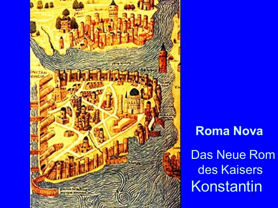 4 Das Neue Rom des Kaisers Konstantin Roma Nova