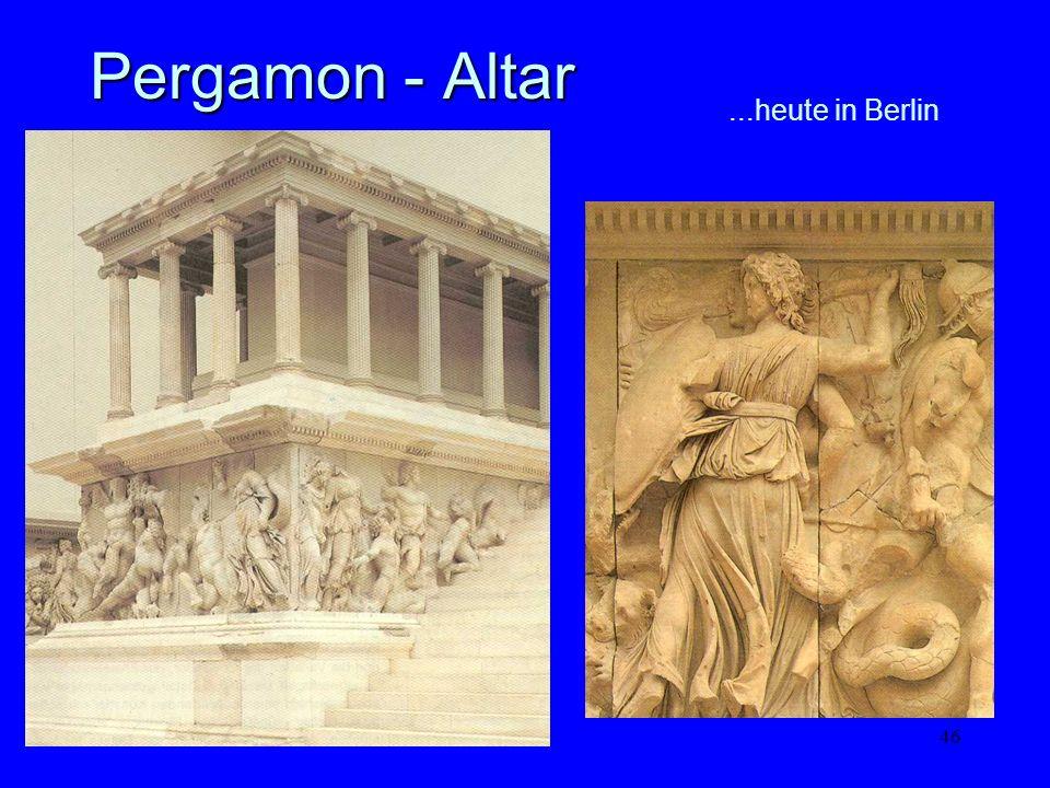 46 Pergamon - Altar...heute in Berlin