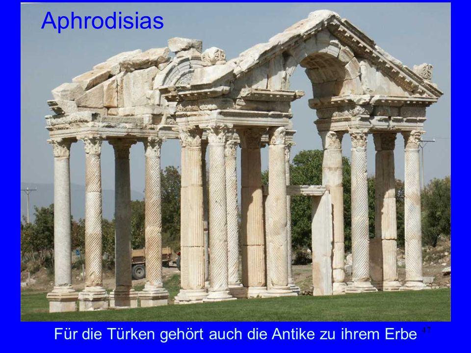 47 Für die Türken gehört auch die Antike zu ihrem Erbe Aphrodisias
