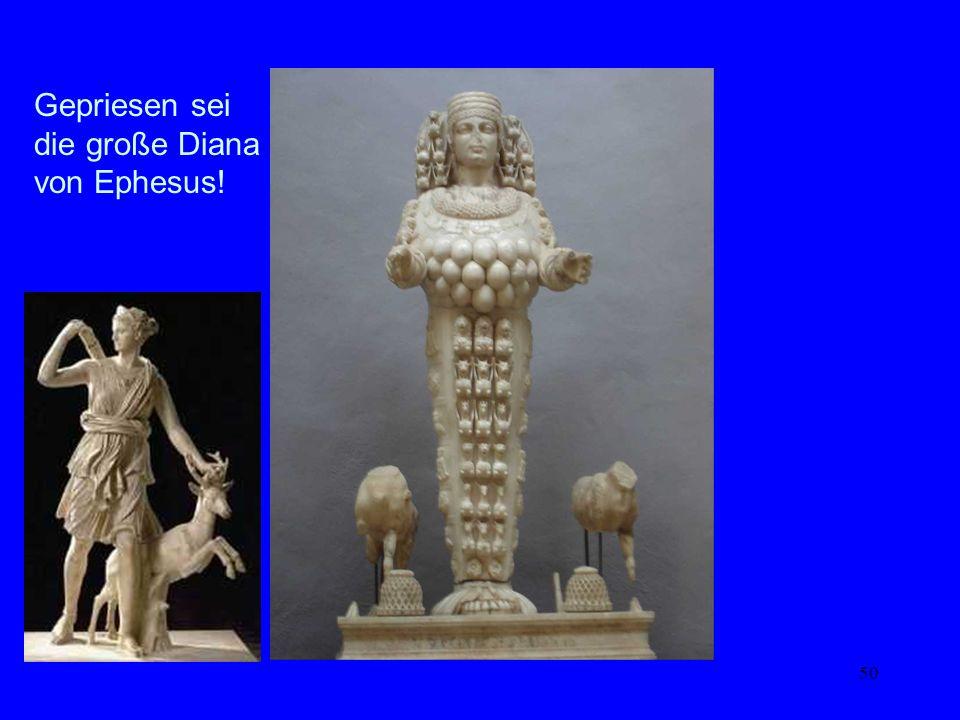 50 Kybele – Diana – Maria Gepriesen sei die große Diana von Ephesus!
