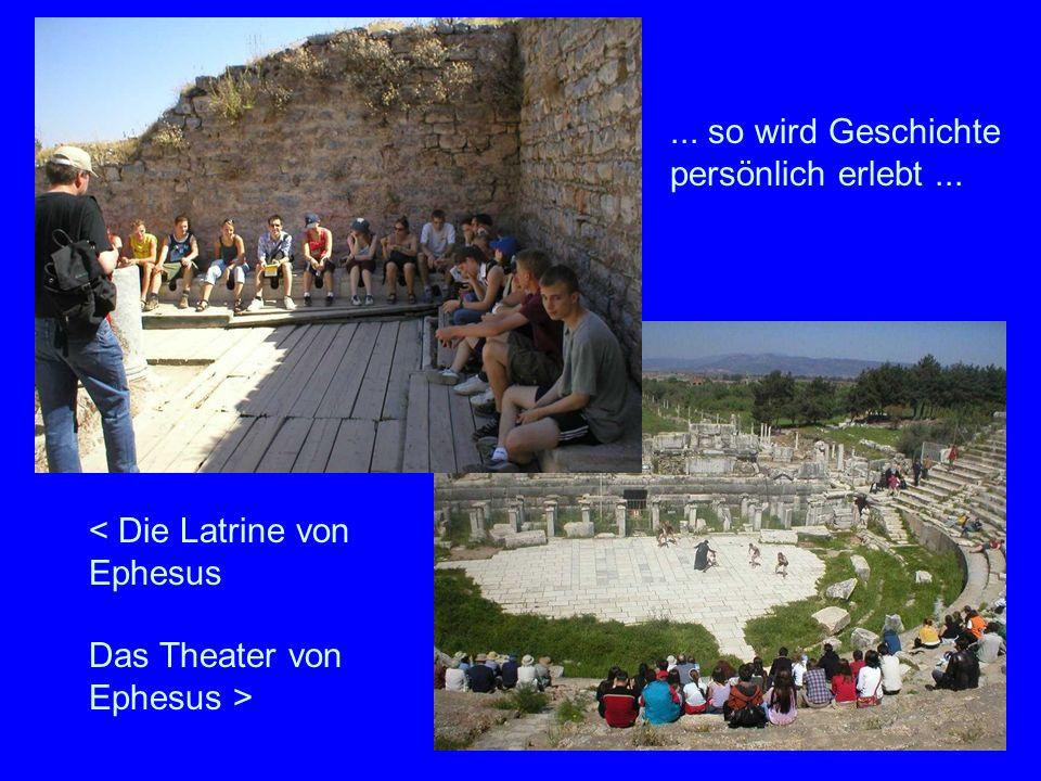52... so wird Geschichte persönlich erlebt... < Die Latrine von Ephesus Das Theater von Ephesus >