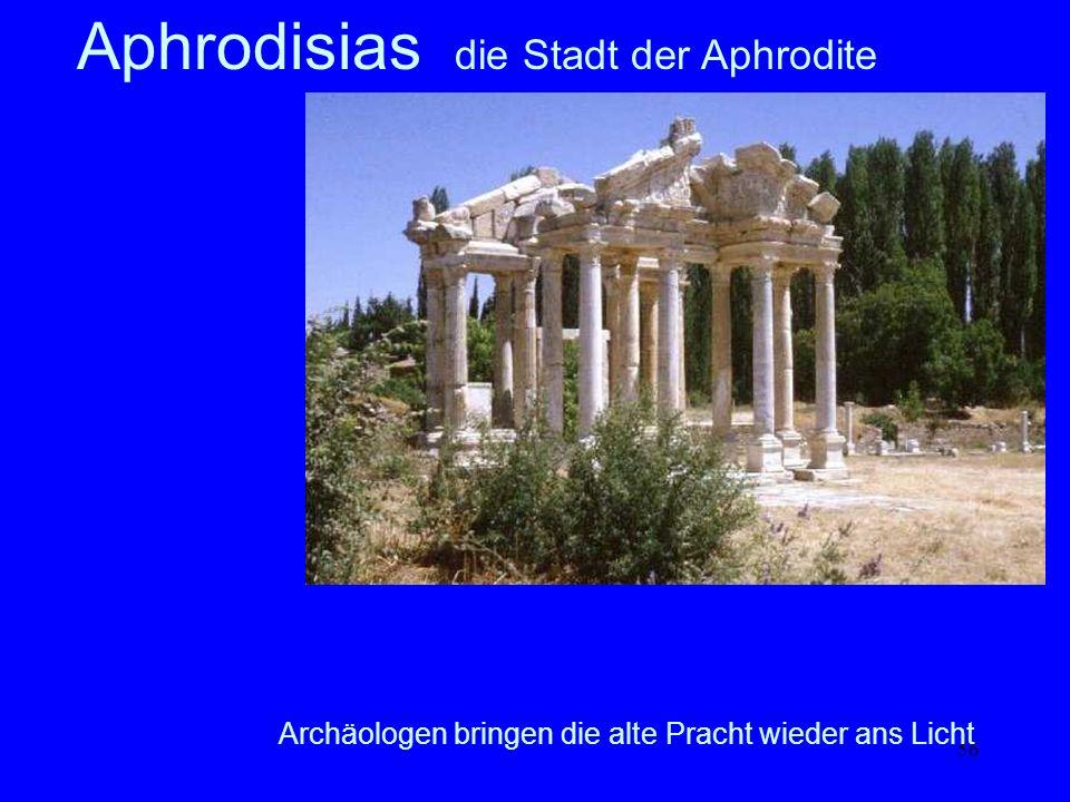 56 Aphrodisias Archäologen bringen die alte Pracht wieder ans Licht Aphrodisias die Stadt der Aphrodite