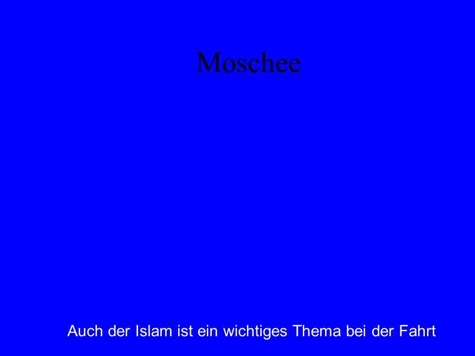 64 Moschee Auch der Islam ist ein wichtiges Thema bei der Fahrt