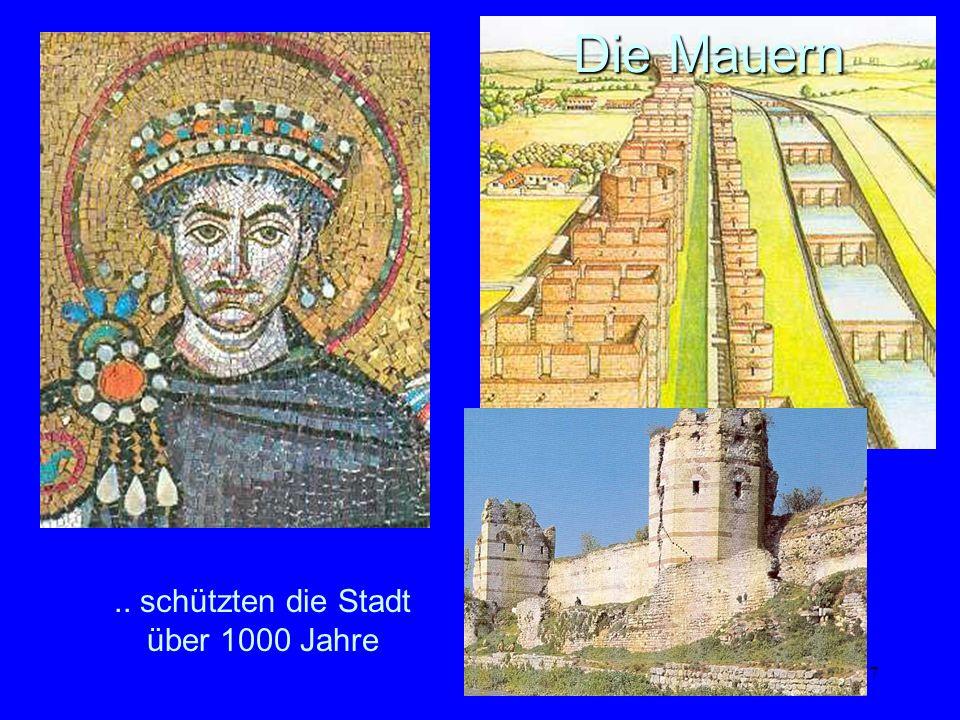 7.. schützten die Stadt über 1000 Jahre Die Mauern