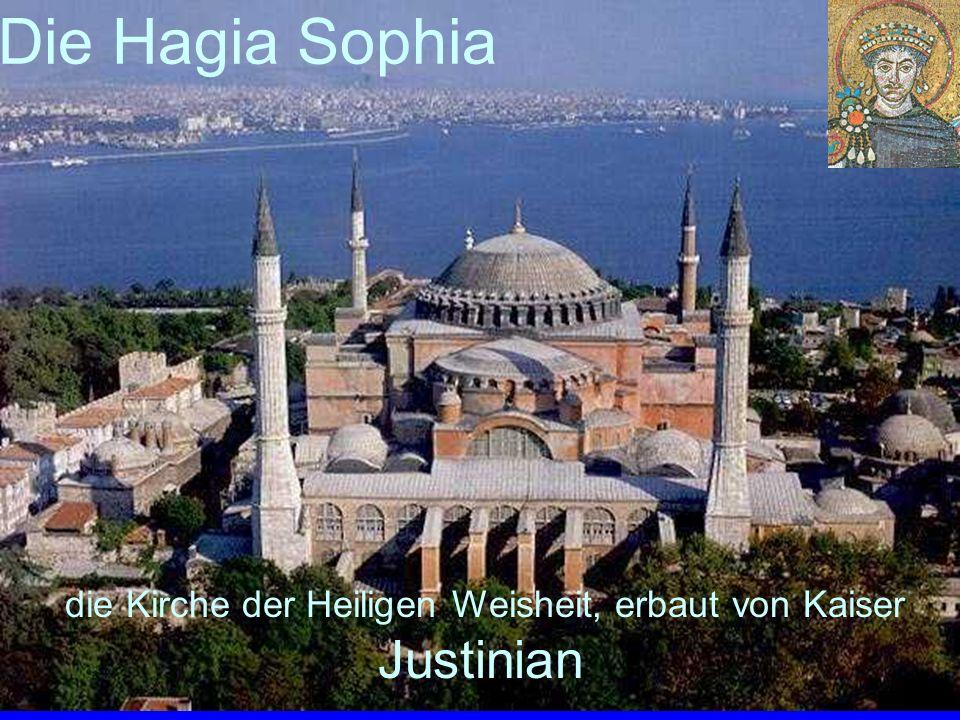 8 die Kirche der Heiligen Weisheit, erbaut von Kaiser Justinian Die Hagia Sophia