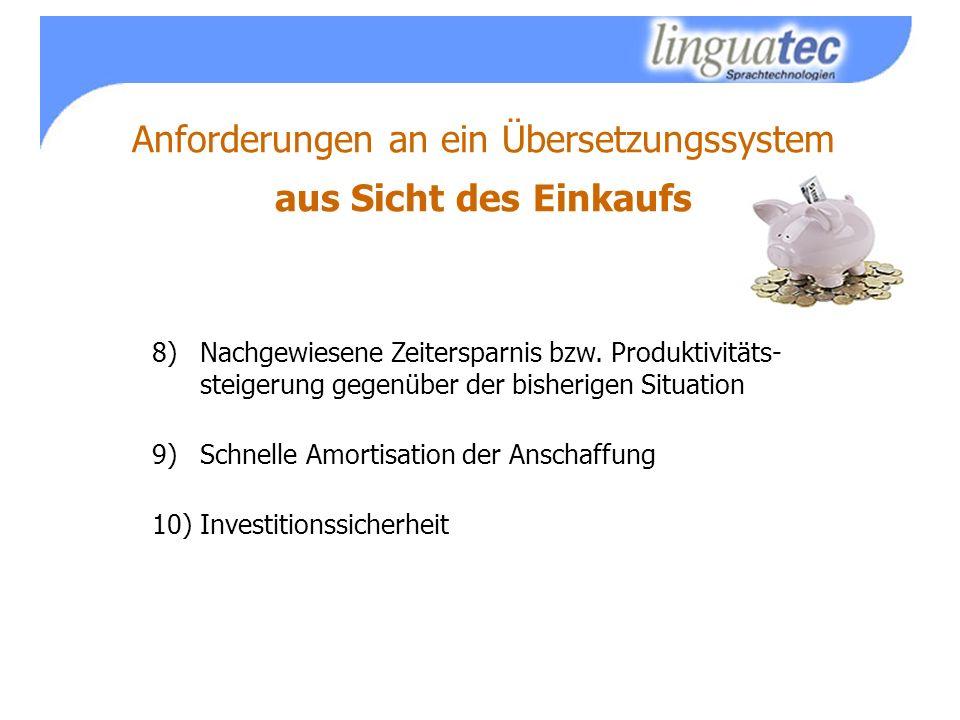 Anforderungen an ein Übersetzungssystem aus Sicht des Einkaufs 8)Nachgewiesene Zeitersparnis bzw.