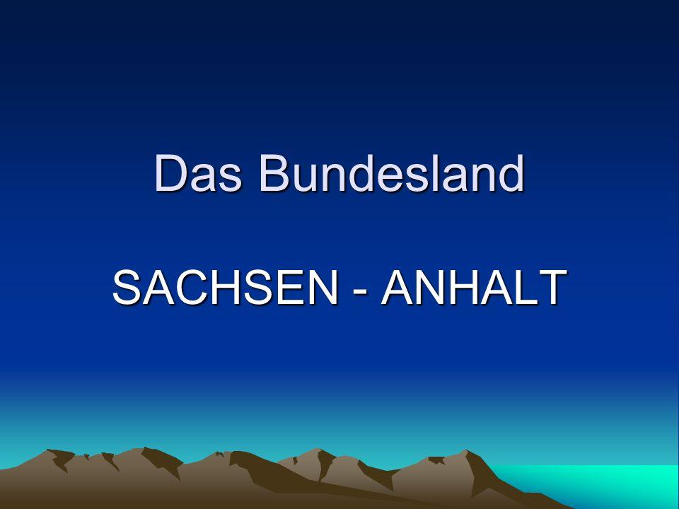 Das Bundesland SACHSEN - ANHALT