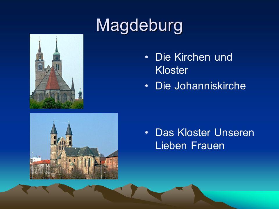 Magdeburg Die Kirchen und Kloster Die Johanniskirche Das Kloster Unseren Lieben Frauen