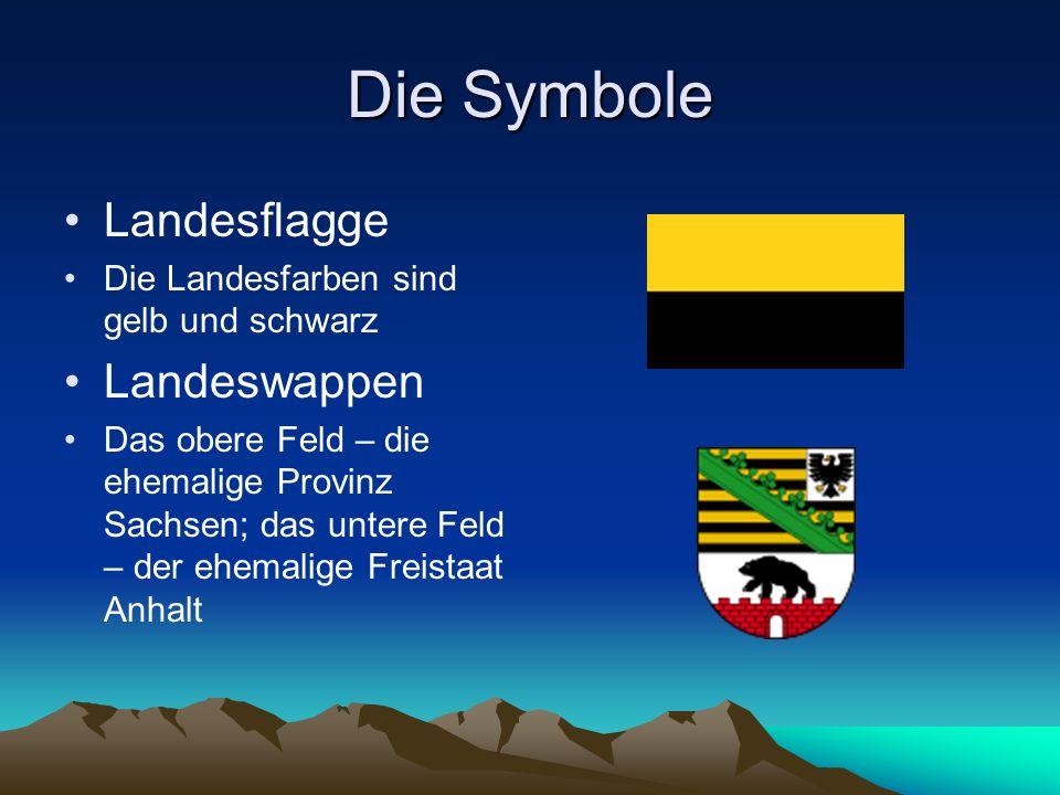 Die Symbole Landesflagge Die Landesfarben sind gelb und schwarz Landeswappen Das obere Feld – die ehemalige Provinz Sachsen; das untere Feld – der ehe