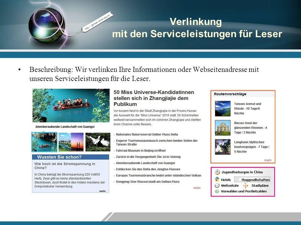Verlinkung mit den Serviceleistungen für Leser Beschreibung: Wir verlinken Ihre Informationen oder Webseitenadresse mit unseren Serviceleistungen für