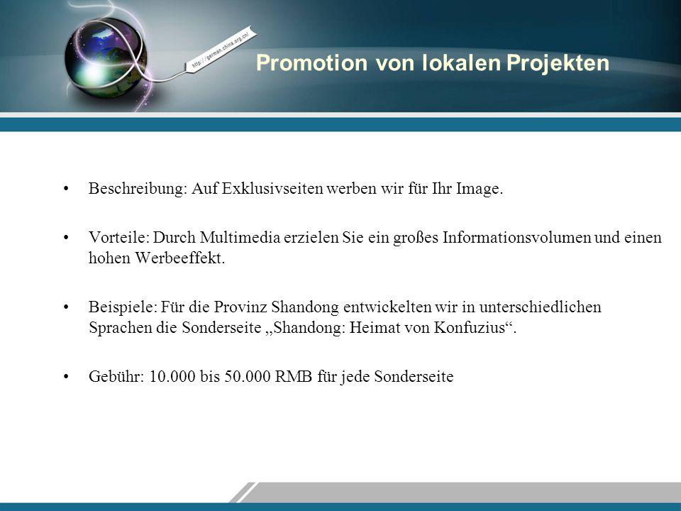 Promotion von lokalen Projekten Beschreibung: Auf Exklusivseiten werben wir für Ihr Image. Vorteile: Durch Multimedia erzielen Sie ein großes Informat