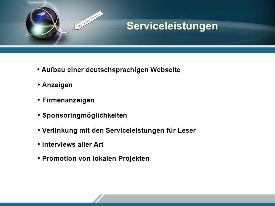 Serviceleistungen Aufbau einer deutschsprachigen Webseite Anzeigen Firmenanzeigen Sponsoringmöglichkeiten Interviews aller Art Verlinkung mit den Serv