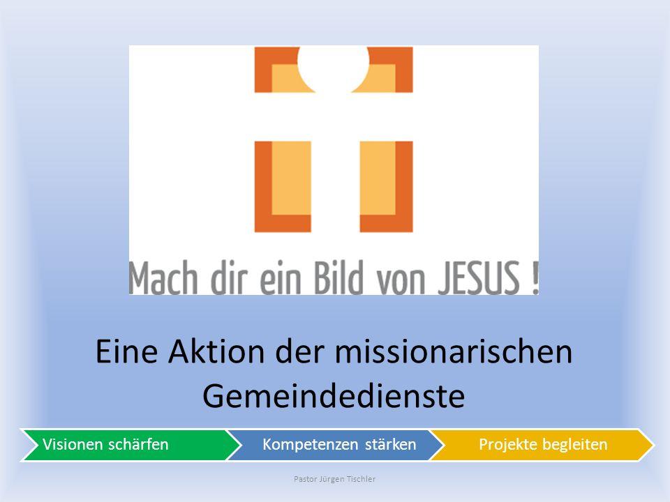 Pastor Jürgen Tischler Eine Aktion der missionarischen Gemeindedienste