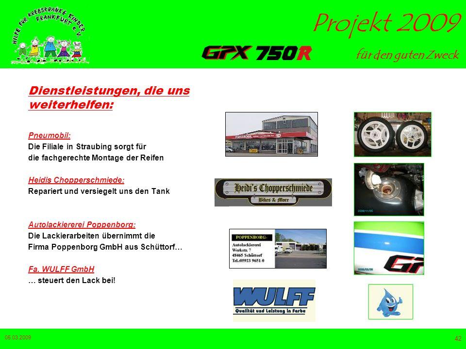 für den guten Zweck Projekt 2009 05.03.2009 41 Unsere bisherigen Sponsoren: Motorrad-Link: Vielen Dank für die Vergaser Reparatur- sätze und Simmerrin