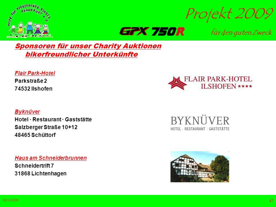 für den guten Zweck Projekt 2009 05.03.2009 46 Sponsoren für unser Charity Auktionen bikerfreundlicher Unterkünfte Markgräfler Hof Talstrasse 4 79691