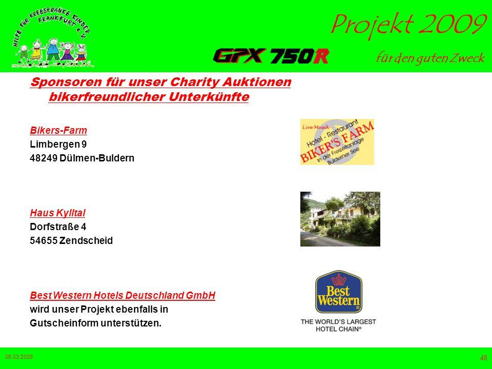 für den guten Zweck Projekt 2009 05.03.2009 47 Sponsoren für unser Charity Auktionen bikerfreundlicher Unterkünfte Flair Park-Hotel Parkstraße 2 74532