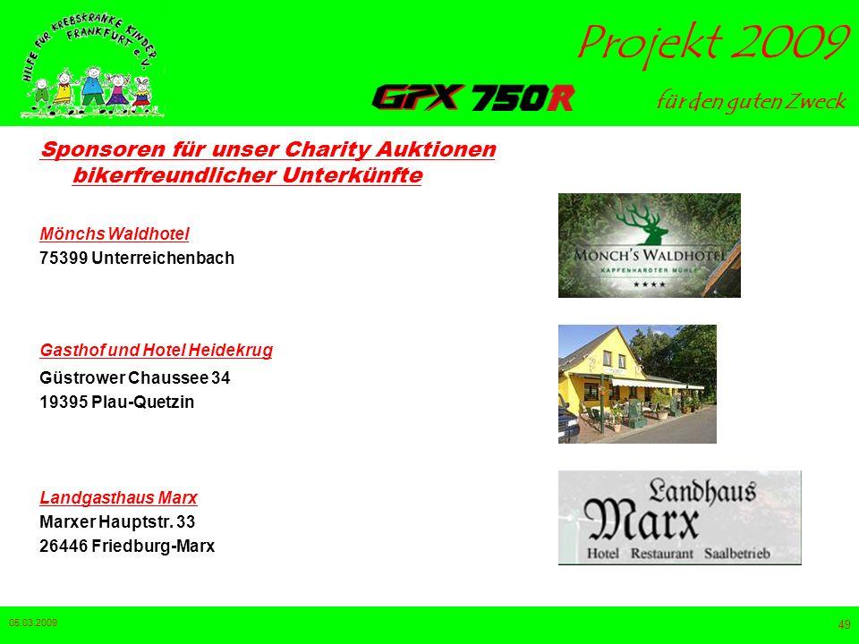 für den guten Zweck Projekt 2009 05.03.2009 48 Sponsoren für unser Charity Auktionen bikerfreundlicher Unterkünfte Bikers-Farm Limbergen 9 48249 Dülme