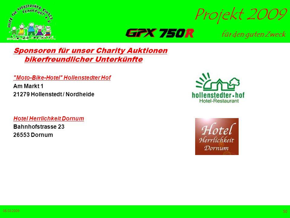 für den guten Zweck Projekt 2009 05.03.2009 49 Sponsoren für unser Charity Auktionen bikerfreundlicher Unterkünfte Mönchs Waldhotel 75399 Unterreichen