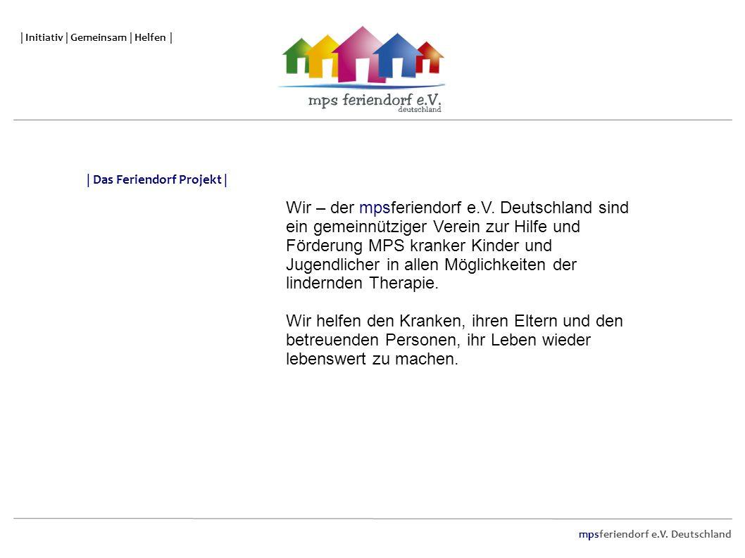 mpsferiendorf e.V. Deutschland | Initiativ | Gemeinsam | Helfen | Wir – der mpsferiendorf e.V. Deutschland sind ein gemeinnütziger Verein zur Hilfe un