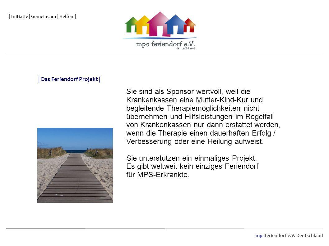 mpsferiendorf e.V. Deutschland | Initiativ | Gemeinsam | Helfen | | Das Feriendorf Projekt | Sie sind als Sponsor wertvoll, weil die Krankenkassen ein