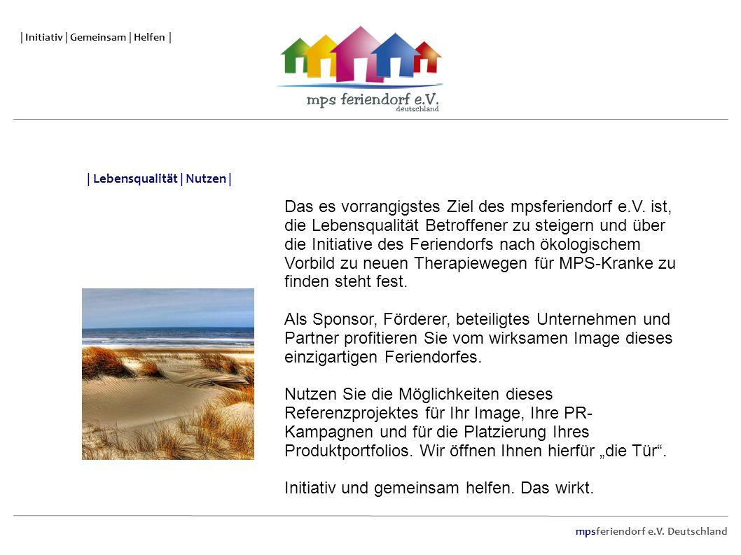 mpsferiendorf e.V. Deutschland | Initiativ | Gemeinsam | Helfen | Das es vorrangigstes Ziel des mpsferiendorf e.V. ist, die Lebensqualität Betroffener