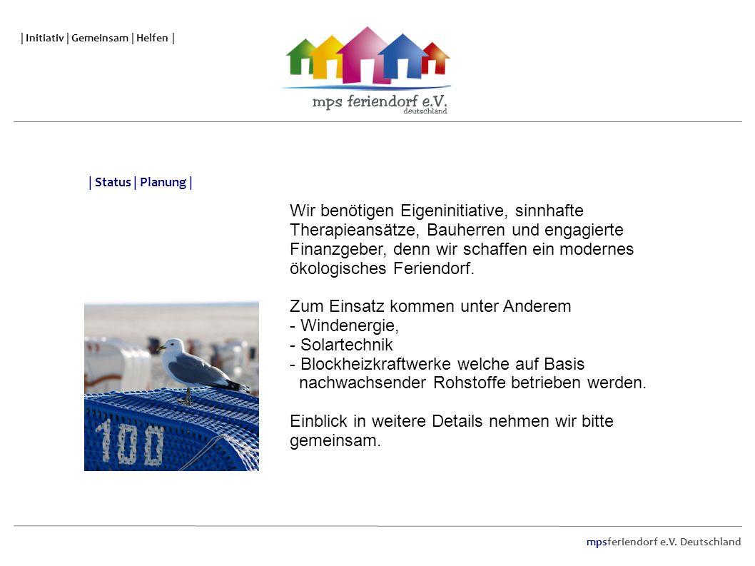 mpsferiendorf e.V. Deutschland | Initiativ | Gemeinsam | Helfen | Wir benötigen Eigeninitiative, sinnhafte Therapieansätze, Bauherren und engagierte F