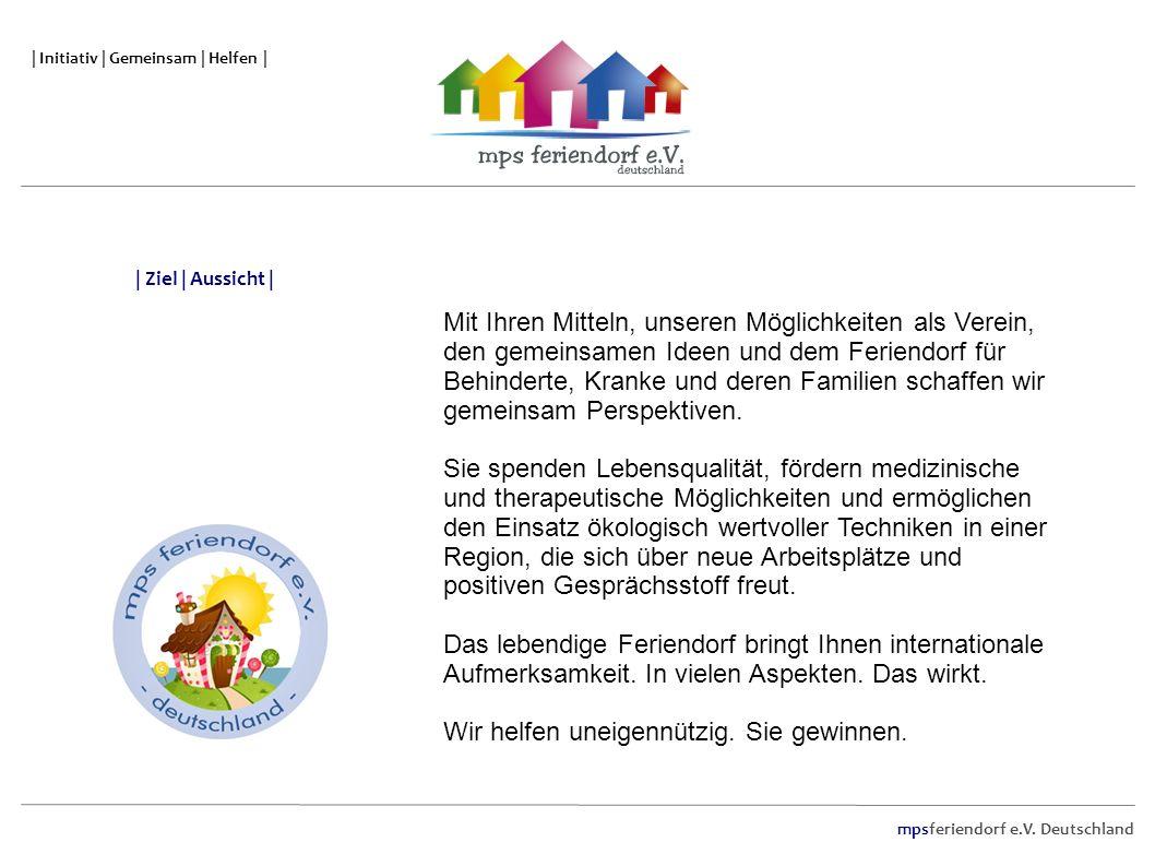 mpsferiendorf e.V. Deutschland | Initiativ | Gemeinsam | Helfen | Mit Ihren Mitteln, unseren Möglichkeiten als Verein, den gemeinsamen Ideen und dem F